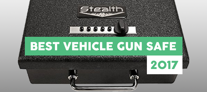 best vehicle gun safe reviews 2017